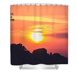 Be Grateful Shower Curtain by Sara Frank