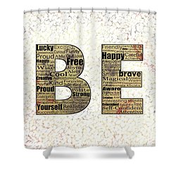 Be Inspired Shower Curtain