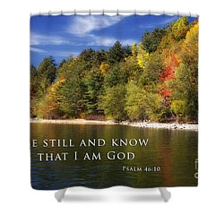 Be Still And Know That I Am God Shower Curtain