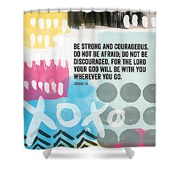 Be Strong And Courageous Contemporary Scripture Art Shower Curtain
