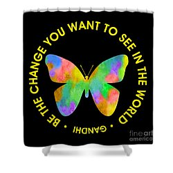 Be The Change - Butterfly In Circle Shower Curtain