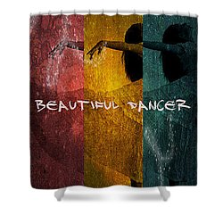 Shower Curtain featuring the digital art Beautiful Dancer by Absinthe Art By Michelle LeAnn Scott