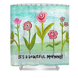 Beautiful Morning Shower Curtain by Carla Parris