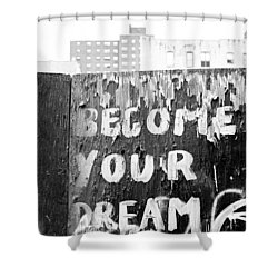 Become Your Dream Shower Curtain