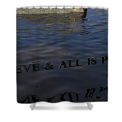 Believe And All Is Possible Shower Curtain by James Barnes