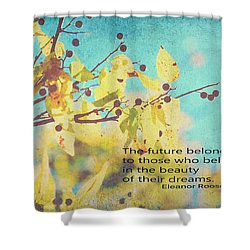 Believe In Dreams Shower Curtain by Toni Hopper