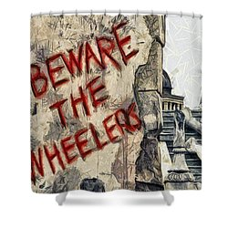 Beware The Wheelers Shower Curtain