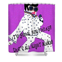 Birthday Mama Shower Curtain