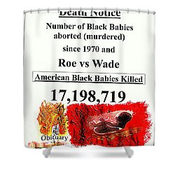 Black Babies Killed Aborted Murdered 1 Since 1970 And Roe Vs Wade Shower Curtain by Richard W Linford