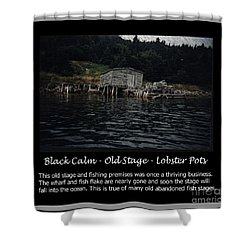 Black Calm - Old Stage - Lobster Pots Shower Curtain by Barbara Griffin