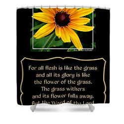 Blackeyed Susan With Bible Quote From 1 Peter Shower Curtain by Rose Santuci-Sofranko