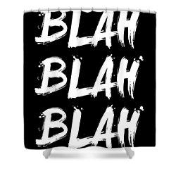 Blah Blah Blah Poster Black Shower Curtain