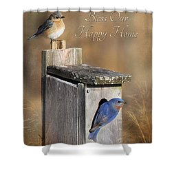 Bless Our Happy Home Shower Curtain by Lori Deiter
