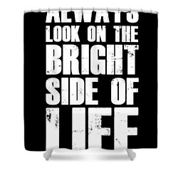 Bright Side Of Life Poster Poster Black Shower Curtain