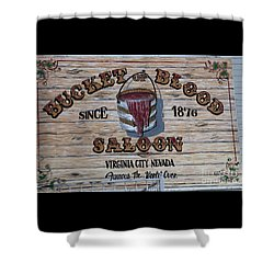 Bucket Of Blood Saloon 1876 Shower Curtain