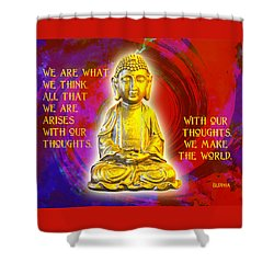 Buddha's Thoughts 2 Shower Curtain