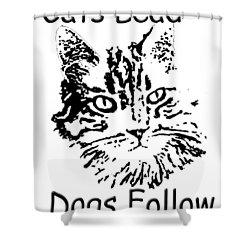 Cats Lead Dogs Follow Shower Curtain