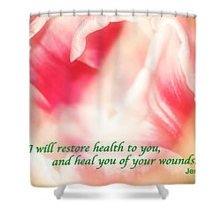 I Will Restore Health To You  Shower Curtain