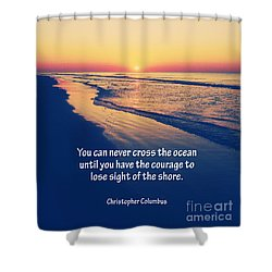 Christopher Columbus Quote Shower Curtain by Phil Perkins