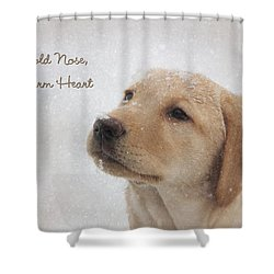 Cold Nose Warm Heart Shower Curtain