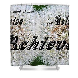 Conceive Believe Achieve Shower Curtain by Barbara Griffin