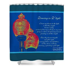 Dancing In D'light Shower Curtain
