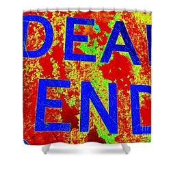 Dead End Shower Curtain by Ed Weidman
