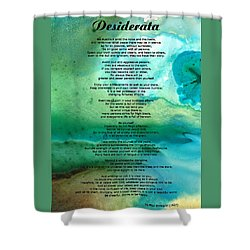 Desiderata 2 - Words Of Wisdom Shower Curtain