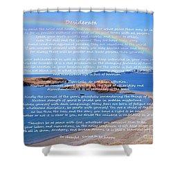 Desiderata  Shower Curtain