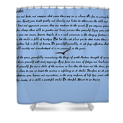 Desiderata Shower Curtain by Bill Cannon