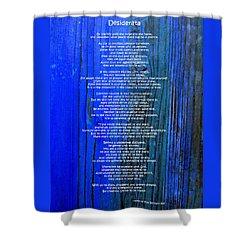 Desiderata On Blue Shower Curtain by Leena Pekkalainen