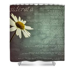 Desiderata With Daisy Shower Curtain