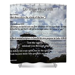 Do What Thou Wilt Shower Curtain by Bible Verse Pictures
