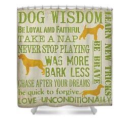 Dog Wisdom Shower Curtain by Debbie DeWitt