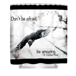 Shower Curtain featuring the photograph Don't Be Afraid by Kerri Farley