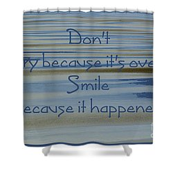 Don't Cry.....1 Shower Curtain by Wendy Wilton