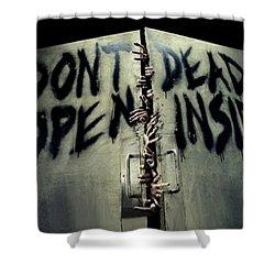 Don't Open Dead Inside Shower Curtain by Paul Van Scott