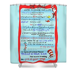 Dr Seuss - Quotes To Change Your Life Shower Curtain