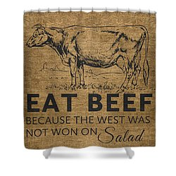 Eat Beef Shower Curtain