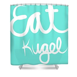 Eat Kugel - Blue And White Shower Curtain