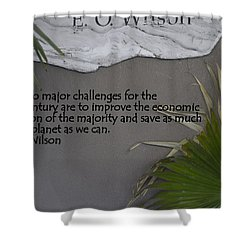 E.o. Wilson Quote Shower Curtain