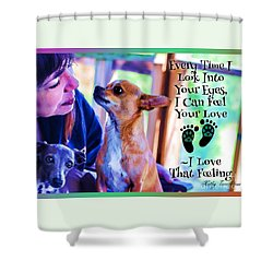 Shower Curtain featuring the digital art Every Time I Look Into Your Eyes by Kathy Tarochione