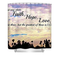Faith Hope Love Shower Curtain by Sharon Soberon