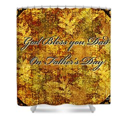 Father's Day Greeting Card IIi Shower Curtain by Debbie Portwood