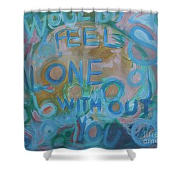 Feel One With You Shower Curtain