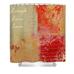 Feuilleton De Nature - Laugh Live Love - 01at01 Shower Curtain by Variance Collections