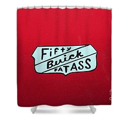 Fifty Buick Fatass Shower Curtain