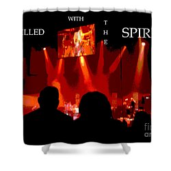 Filled With The Spirit Shower Curtain by Karen Francis