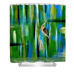 Fly Without Wings Shower Curtain by The Art With A Heart By Charlotte Phillips