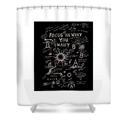 Focus On What You Want Shower Curtain